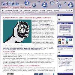 Pratiques des réseaux sociaux : guides pour un usage responsable (Suisse)