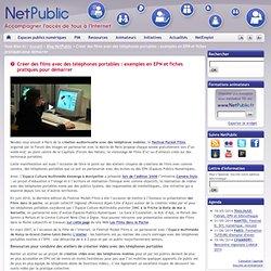 Créer des films avec des téléphones portables : exemples en EPN et fiches pratiques pour démarrer