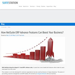 How NetSuite ERP Advance Features Can Boost Your Business?