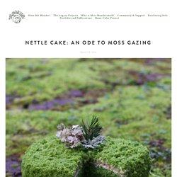 Nettle Cake: An Ode To Moss Gazing — The Wondersmith