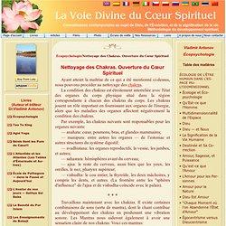 Nettoyage des Chakras. Ouverture du Cœur Spirituel