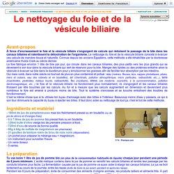 """Le nettoyage du foie et de la vésicule biliaire"""""""