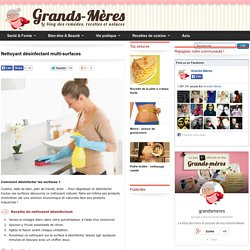 Nettoyant désinfectant multi-surfaces : recette de grand-mère