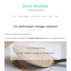 Le nettoyant visage naturel - Slow Maddie