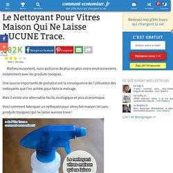 Le Nettoyant Pour Vitres Maison Qui Ne Laisse AUCUNE Trace.