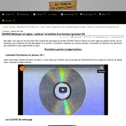 [GUIDE] Nettoyer et régler, 'calibrer' la lentille d'un lecteur/graveur CD - Compact Disc (CD) - Articles