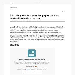 3 outils pour nettoyer les pages web de toute distraction inutile