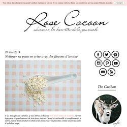 Nettoyer sa peau en crise avec des flocons d'avoine - Rose Cocoon