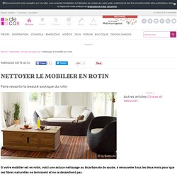 Nettoyer le mobilier en rotin