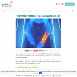 Comment nettoyer le côlon naturellement