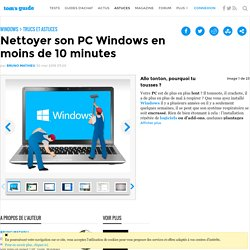 Nettoyer son PC Windows en moins de 10 minutes