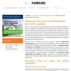 Nettoyer les pierres intérieures de votre maison - Les-masure.fr
