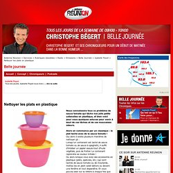 Nettoyer les plats en plastique - Isabelle Payet- Antenne Réunion