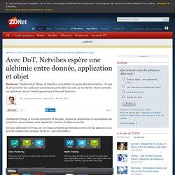 Avec DoT, Netvibes espère une alchimie entre donnée, application et objet