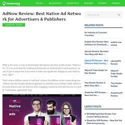 AdNow Review: Best Native Ad Network for Advertisers & Publishers