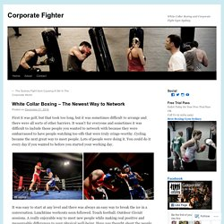 White Collar Boxing – The Newest Way to Network