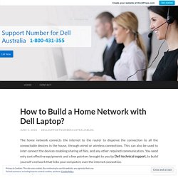 How to Build a Home Network with Dell Laptop?