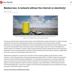 Beekee box: A network without the internet or electricity!