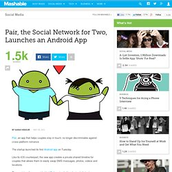 Pair, the Social Network for Two, Launches an Android App