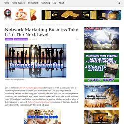 Network Marketing Business Take It To The Next Level