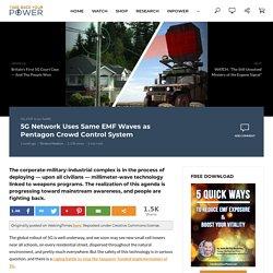 5G Network Uses Same EMF Waves as Pentagon Crowd Control System