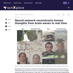 Neural network reconstructs human thoughts from brain waves in real time