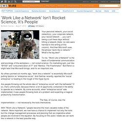 'Work Like a Network' Isn't Rocket Science, It's People