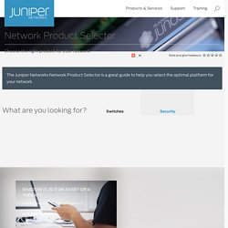 Network Product Selector: Juniper Networks