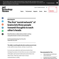 """The first """"social network"""" of brains lets three people transmit thoughts to each other's heads"""