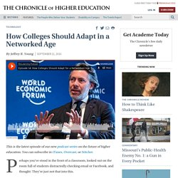 How Colleges Should Adapt in a Networked Age - The Chronicle of Higher Education