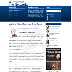 the Networker Blog» Blog Archive » Act Smart! Good Tools for a Great Career