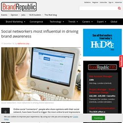 Social networkers most influential in driving brand awareness
