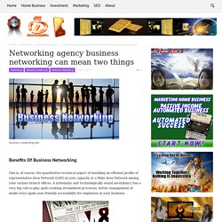 Networking agency business networking can mean two things