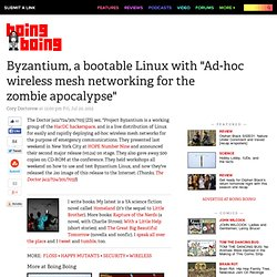 "Byzantium, a bootable Linux with ""Ad-hoc wireless mesh networking for the zombie apocalypse"""