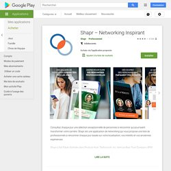 Shapr – Networking Inspirant – Applications sur GooglePlay