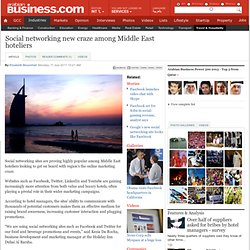 Social networking new craze among Middle East hoteliers - Travel & Hospitality