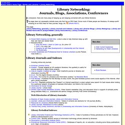Library Networking: Journals, Blogs, Associations, etc.