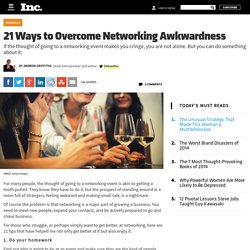 21 Ways to Overcome Networking Awkwardness