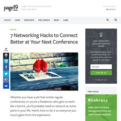 7 Networking Hacks to Connect Better at Your Next Conference
