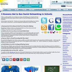 5 Reasons Not to Ban Social Networking in Schools