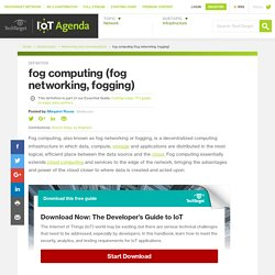 What is fog computing (fog networking, fogging)? - Definition from WhatIs.com