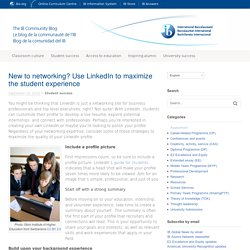 New to networking? Use LinkedIn to maximize the student experience