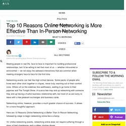Top 10 Reasons Online Networking is More Effective Than In-Person Networking