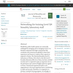 Journal of Biosafety and Biosecurity Volume 1, Issue 1, March 2019, Networking for training Level 3/4 biosafety laboratory staff