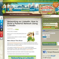 Networking on LinkedIn: How to Build a Powerful Network Using LinkedIn Social Media Examiner