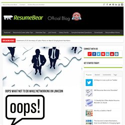 Oops! What NOT to Do While Networking on LinkedIn