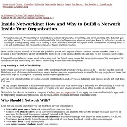 Inside Networking: How and Why to Build a Network Inside Your Organization