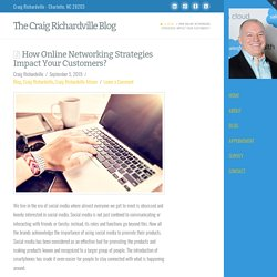 How Online Networking Strategies Impact Your Customers?