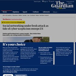 Social networking under fresh attack as tide of cyber-scepticism sweeps US | Media | The Observer