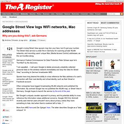 Google Street View logs WiFi networks, Mac addresses • The Regis